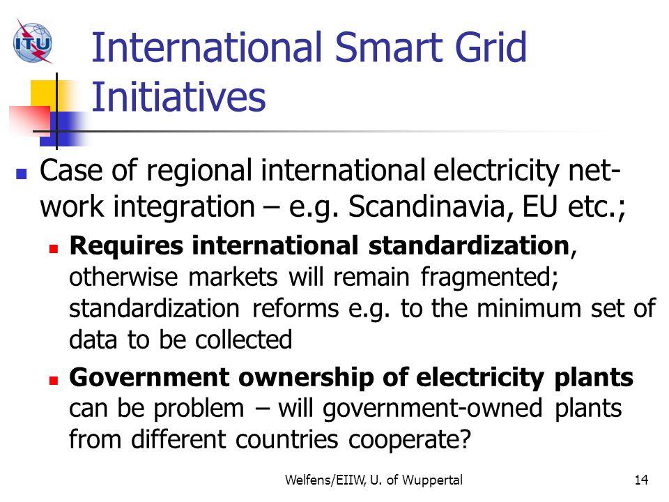 International Smart Grid Initiatives Case of regional international electricity net- work integration – e.g.