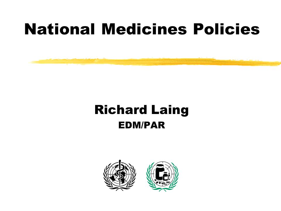 National Medicines Policies Richard Laing EDM/PAR