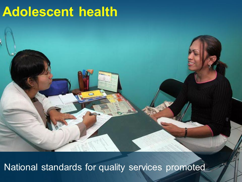 Adolescent health National standards for quality services promoted