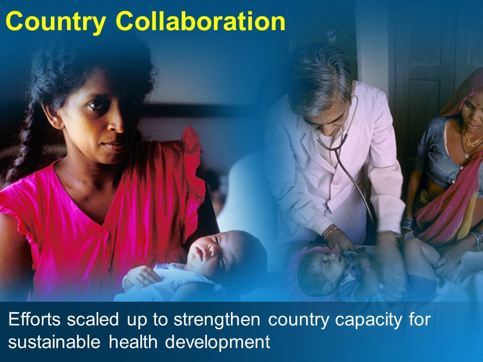 Country Collaboration Efforts scaled up to strengthen country capacity for sustainable health development
