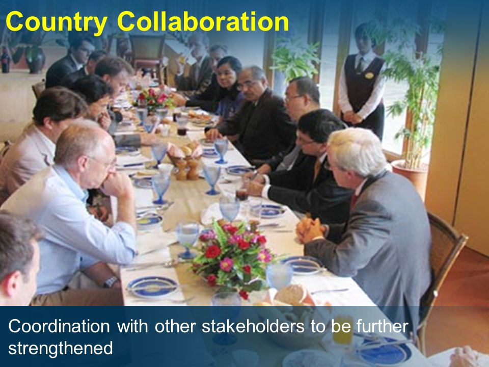 Country Collaboration Coordination with other stakeholders to be further strengthened
