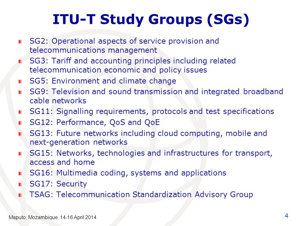 15 Standards body cooperation Close cooperation between standards groups is needed: ITU-T Q4/15 for G.fast transceiver aspects ITU-T Q2/15 for PON related aspects Broadband Forum (FAN and E2E Architecture WGs) for architectural aspects Broadband Forum addresses certification and interoperability testing of equipment based on ITU-T G-PON and DSL Recommendations, and ETSI TM6 for reverse power feeding aspects Maputo, Mozambique, 14-16 April 2014