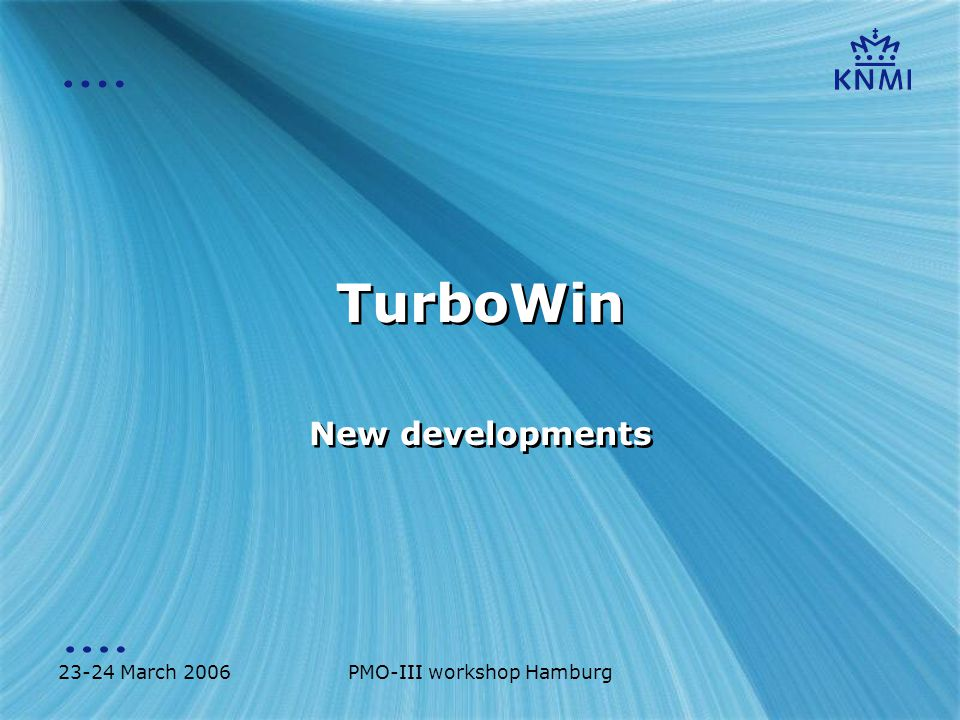 23-24 March 2006PMO-III workshop Hamburg TurboWin 3.7 β Major new items: Extra background info special phenomena Observers logs separated per year Redesign air pressure input WMO Pub.