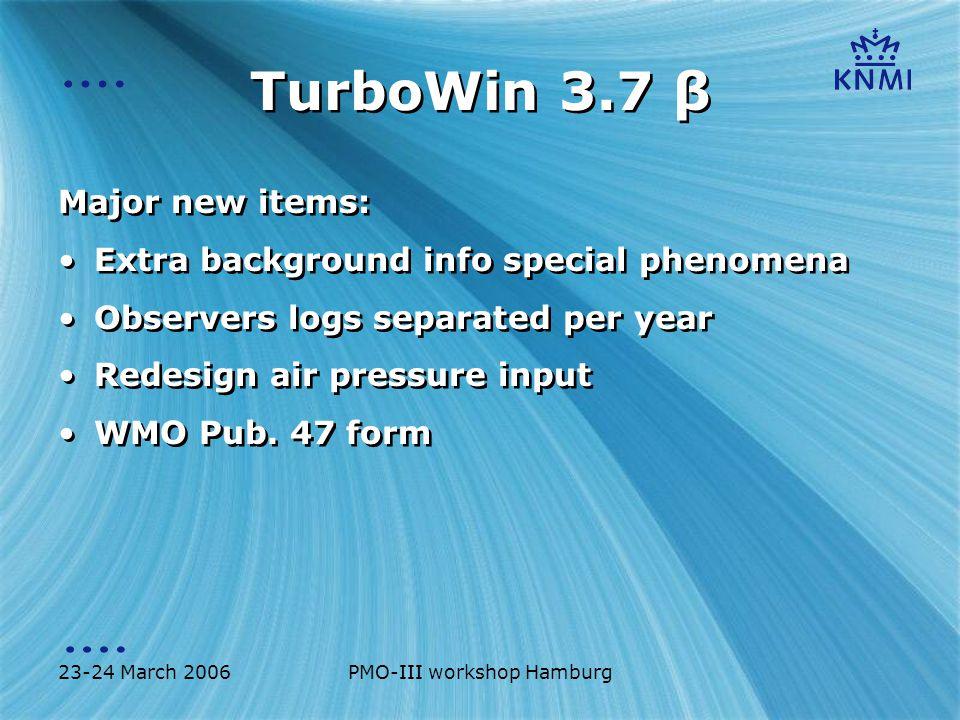 23-24 March 2006PMO-III workshop Hamburg TurboWin 3.7 β Extra background info special phenomena