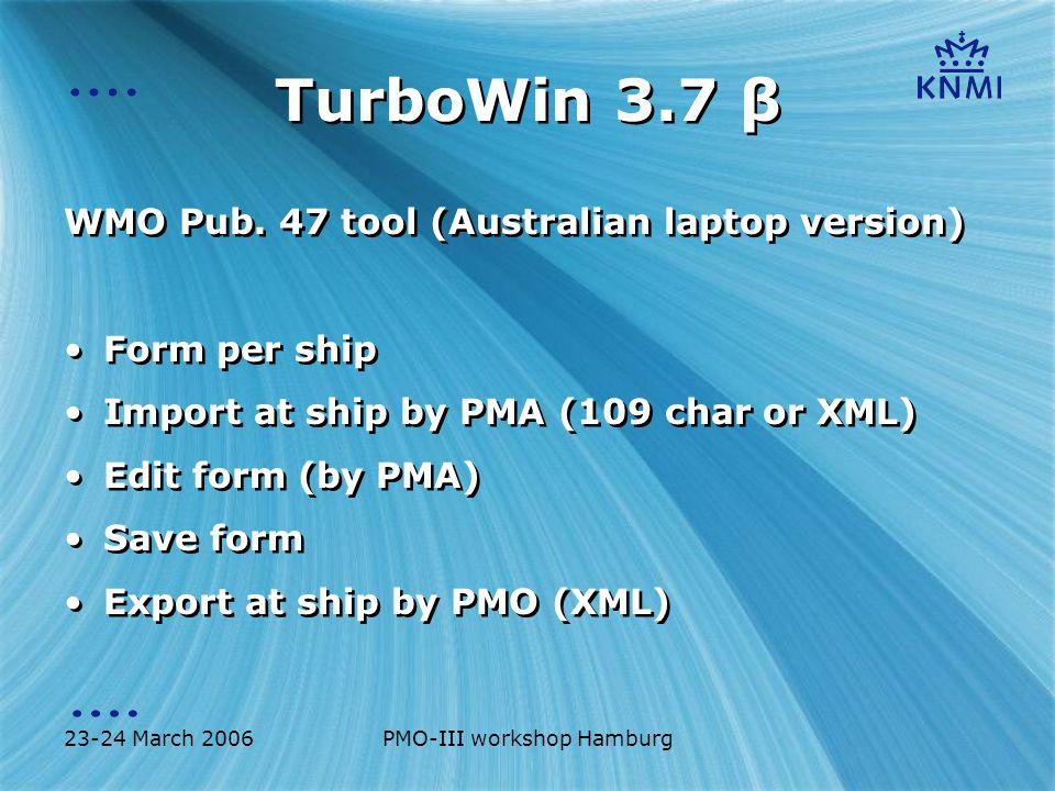 23-24 March 2006PMO-III workshop Hamburg TurboWin 3.7 β WMO Pub.