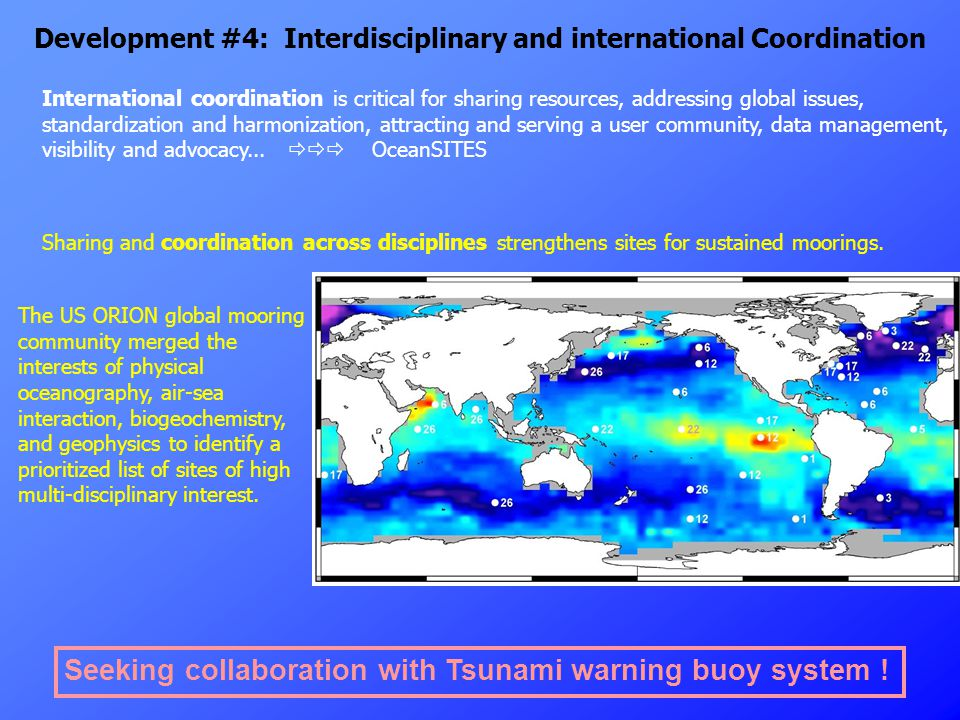 Example: transport sites for the thermohaline circulation Benefits and added value of a coordinated global system: - linking up changes at different locations - harmonize/share technologies - detecting patterns - cross-community synergy, linked variables - understanding differences between regimes - common data management and access - spreading/propagation of signals/changes - common advocacy