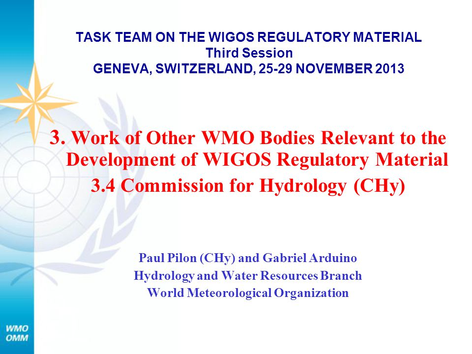 TASK TEAM ON THE WIGOS REGULATORY MATERIAL Third Session GENEVA, SWITZERLAND, 25-29 NOVEMBER 2013 3.