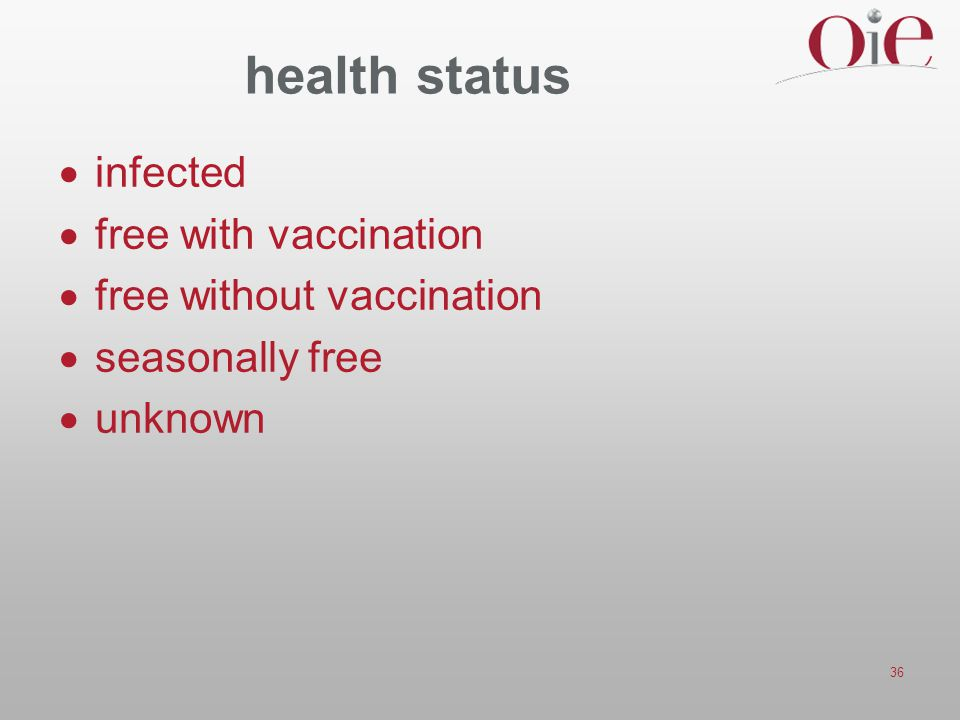 36 health status  infected  free with vaccination  free without vaccination  seasonally free  unknown