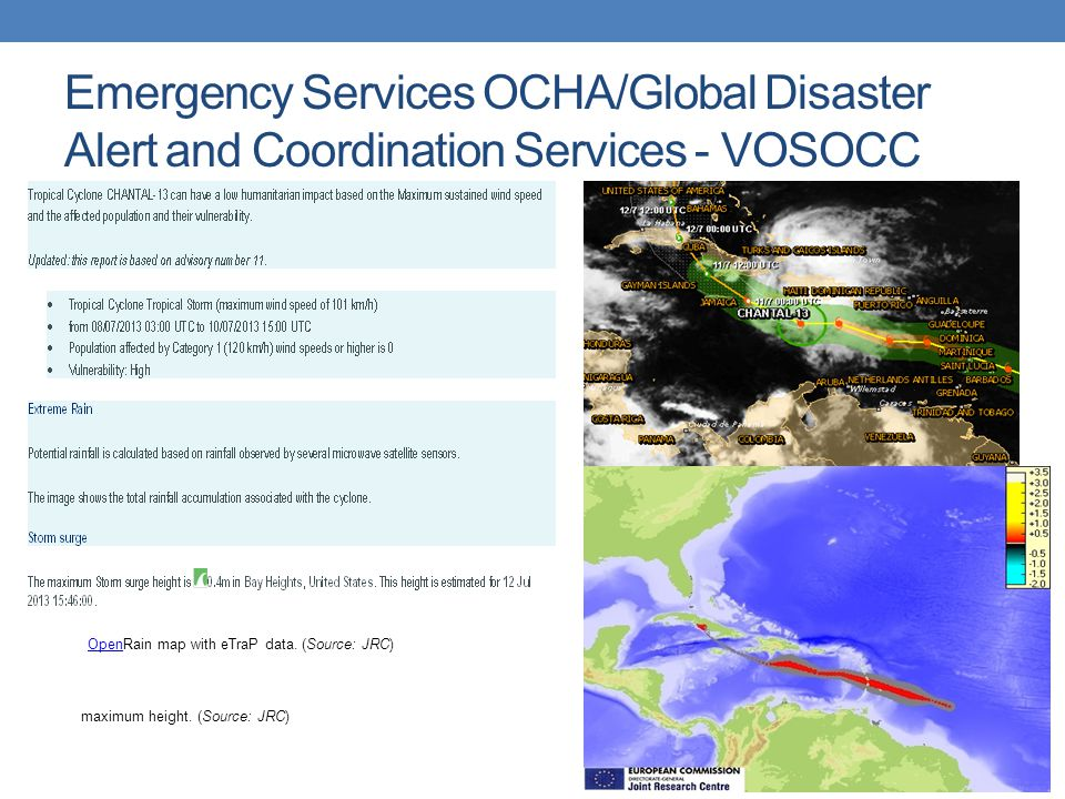 Emergency Services OCHA/Global Disaster Alert and Coordination Services - VOSOCC Adapted from http://www.gdacs.org/Adapted from http://www.gdacs.org/ July 12, 2012 OpenOpenRain map with eTraP data.