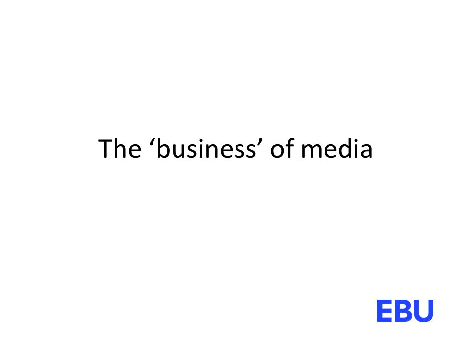 The 'business' of media