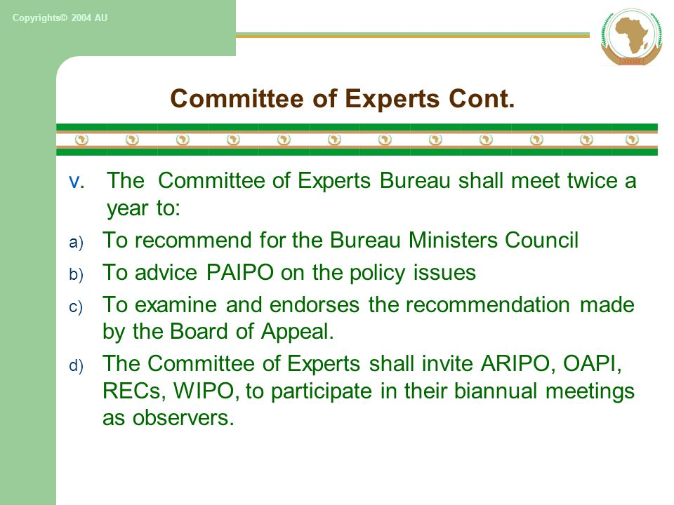 Copyrights© 2004 AU Committee of Experts Cont. v.The Committee of Experts Bureau shall meet twice a year to: a) To recommend for the Bureau Ministers