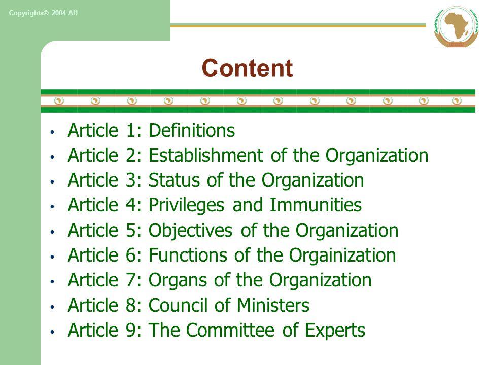 Copyrights© 2004 AU Content Article 1: Definitions Article 2: Establishment of the Organization Article 3: Status of the Organization Article 4: Privi