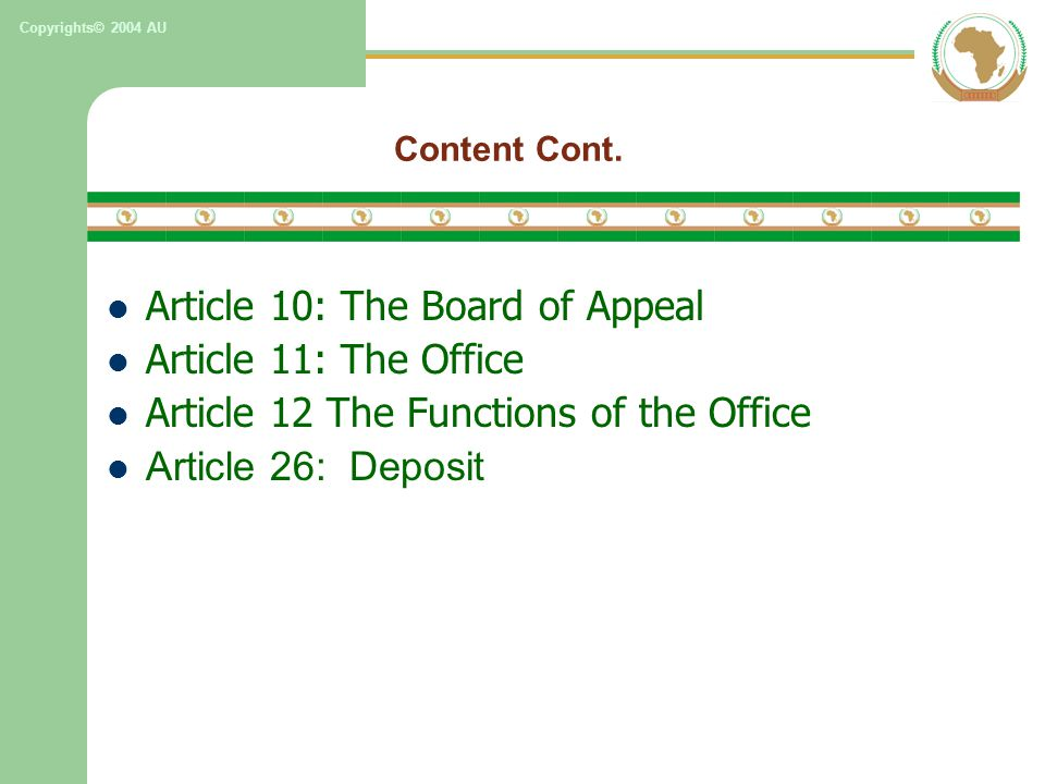 Copyrights© 2004 AU Content Cont. Article 10: The Board of Appeal Article 11: The Office Article 12 The Functions of the Office Article 26: Deposit