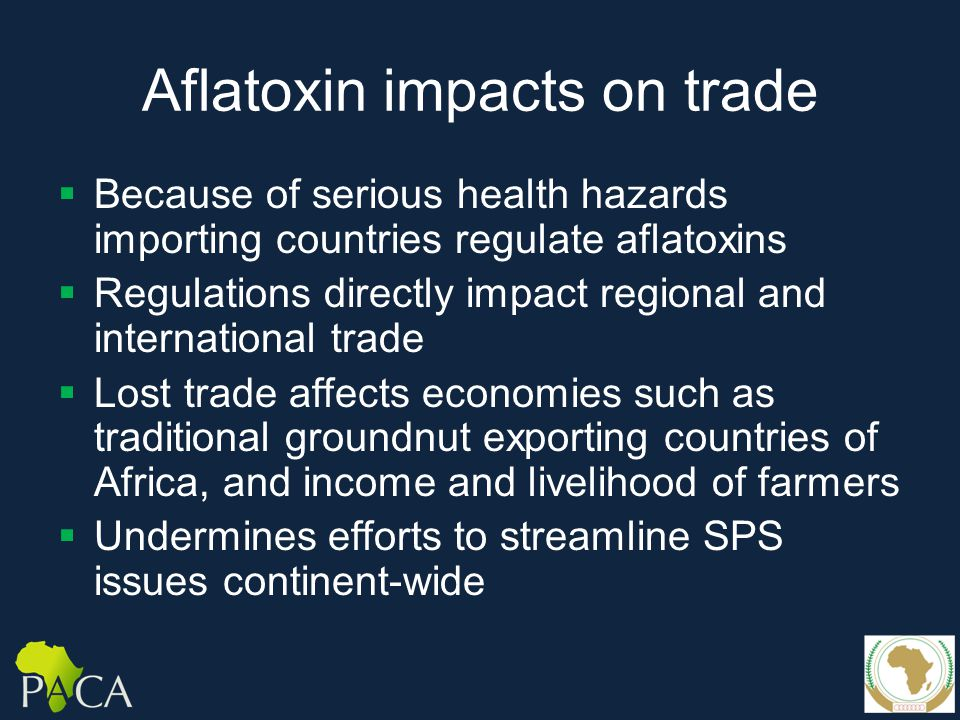 Aflatoxin impacts on agriculture and food security  When contaminated food is condemned unsafe for food, the supply is impacted (e.g.