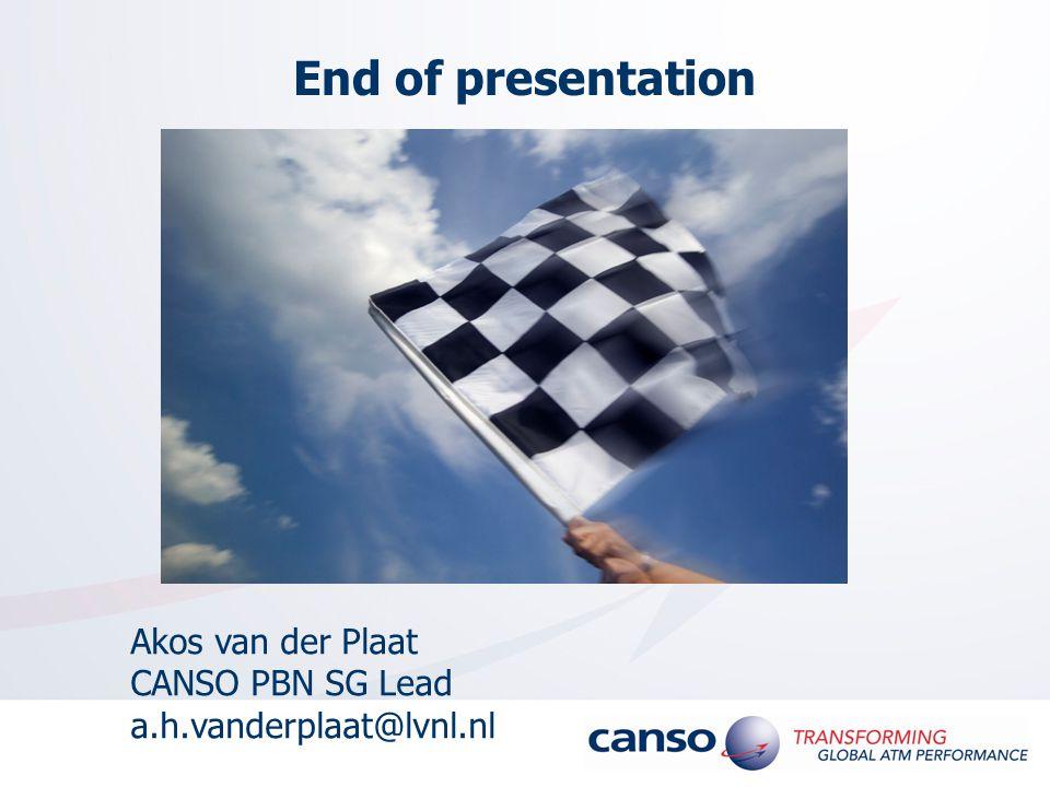 End of presentation Akos van der Plaat CANSO PBN SG Lead a.h.vanderplaat@lvnl.nl