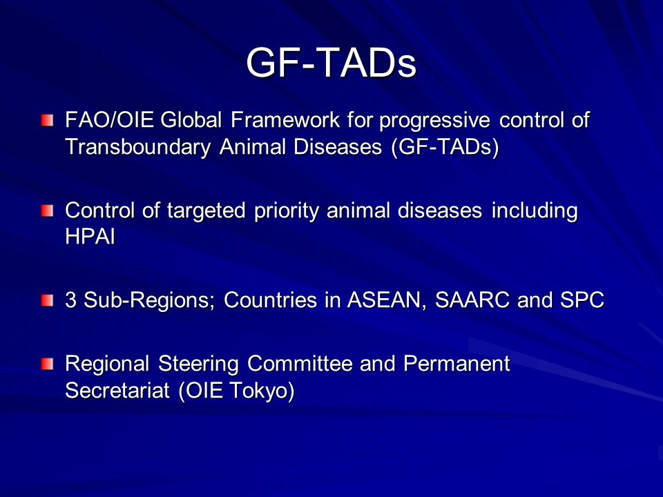 GF-TADs FAO/OIE Global Framework for progressive control of Transboundary Animal Diseases (GF-TADs) Control of targeted priority animal diseases inclu