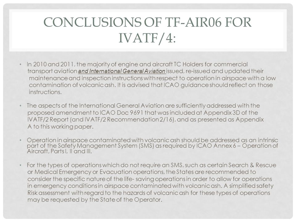 CONCLUSIONS OF TF-AIR06 FOR IVATF/4: In 2010 and 2011, the majority of engine and aircraft TC Holders for commercial transport aviation and Internatio