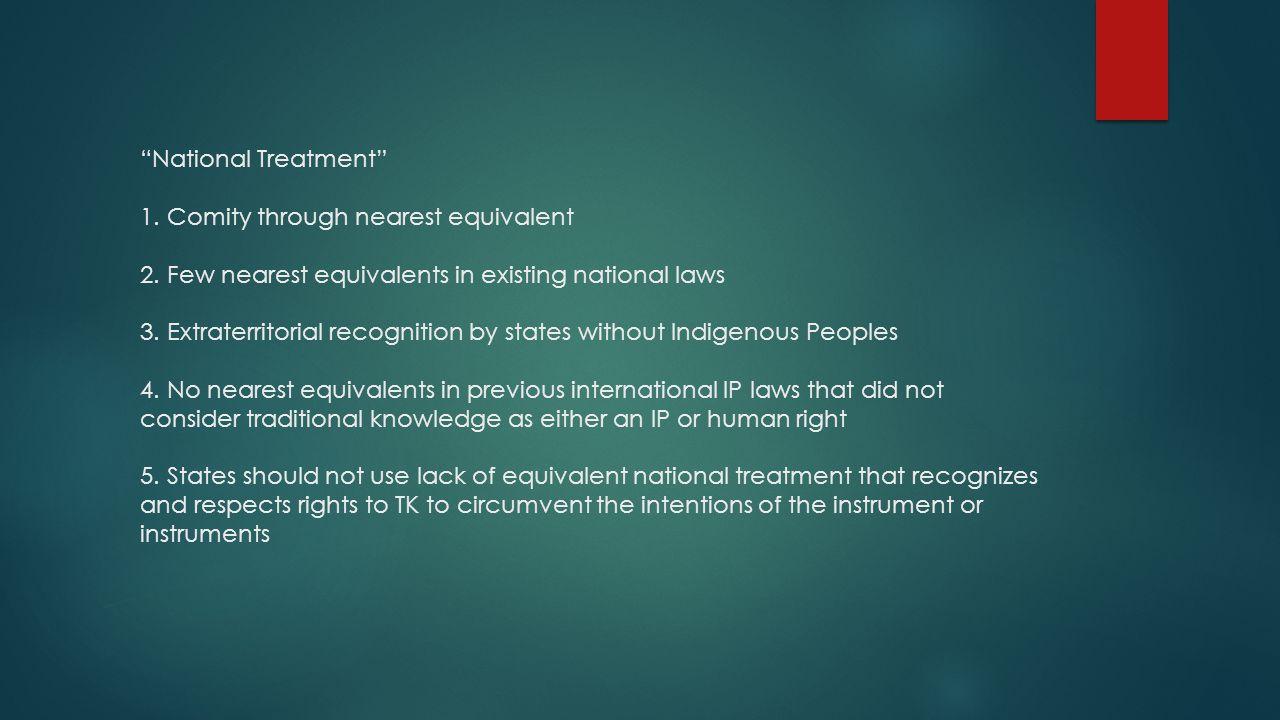 National Treatment 1.Comity through nearest equivalent 2.