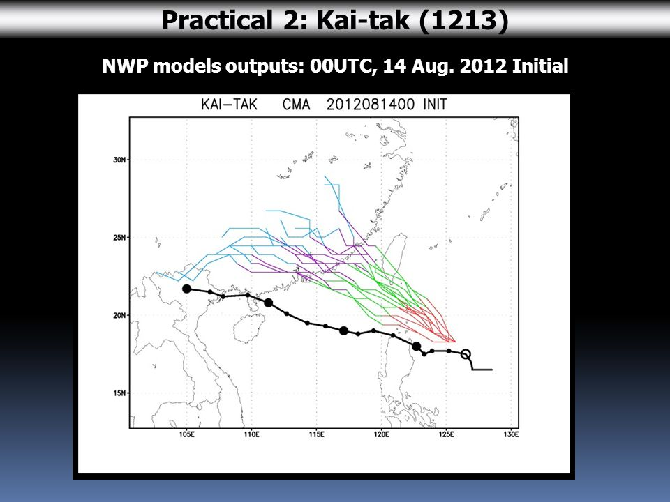 NWP models outputs: 00UTC, 14 Aug. 2012 Initial Practical 2: Kai-tak (1213)