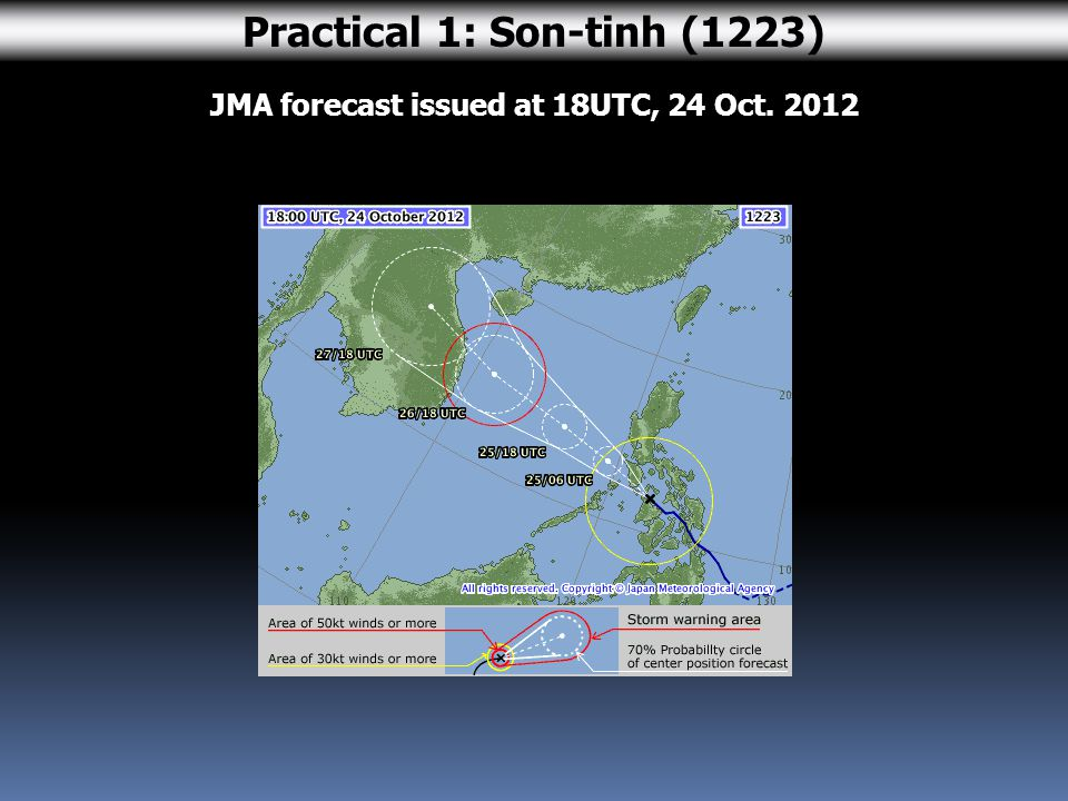 JMA forecast issued at 18UTC, 24 Oct. 2012 Practical 1: Son-tinh (1223)
