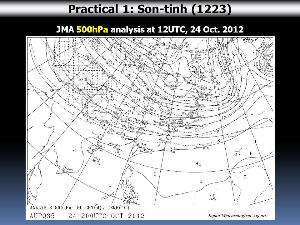JMA 500hPa analysis at 12UTC, 24 Oct. 2012 Practical 1: Son-tinh (1223)