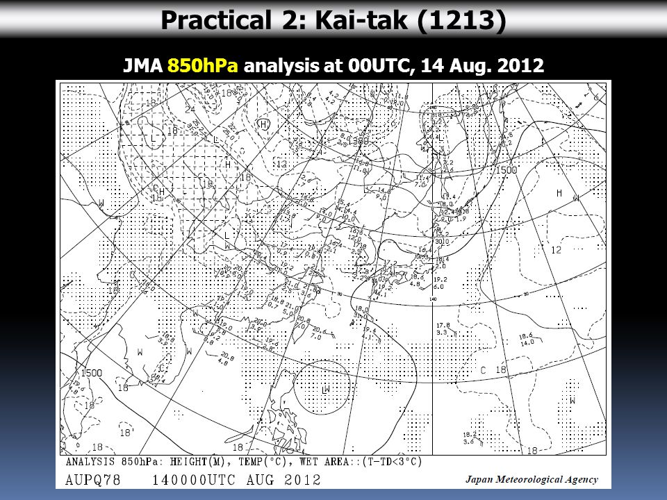 JMA 850hPa analysis at 00UTC, 14 Aug Practical 2: Kai-tak (1213)