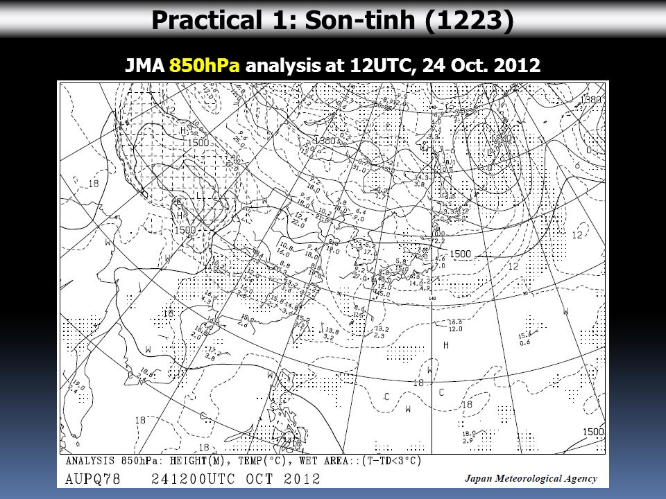 JMA 850hPa analysis at 12UTC, 24 Oct Practical 1: Son-tinh (1223)