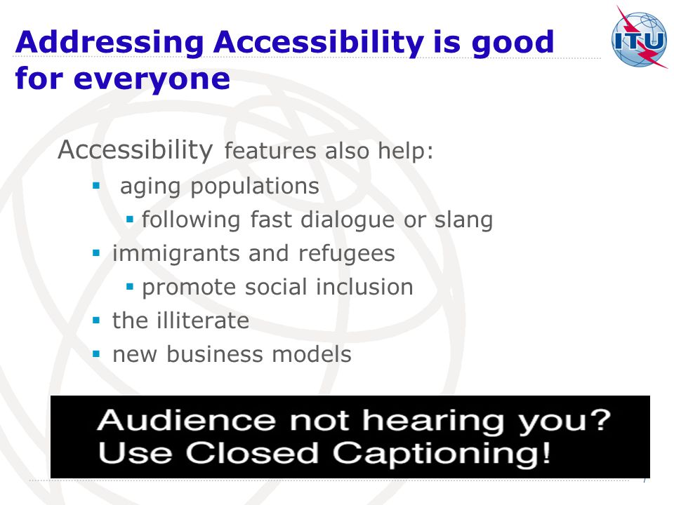 Accessibility options for deaf/hard of hearing  Captioning or subtitles  Same language (intra- lingual)  Foreign language(s) (inter- lingual)  Closed or open  Color-coded  Not helpful for illiterate  Signing 8
