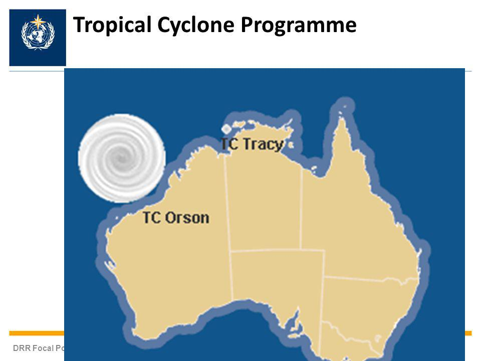 DRR Focal Points Meeting 14-16 October 2013 WMO Geneva, Switzerland Size matters Tropical Cyclone Programme