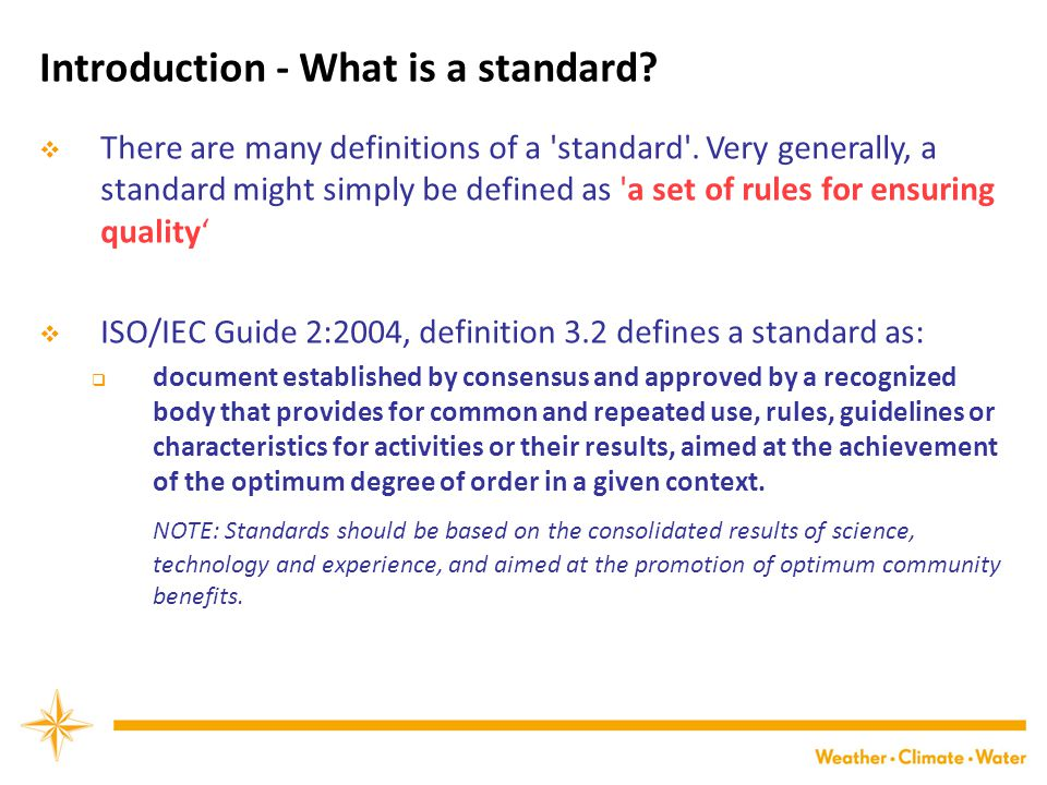 Introduction - What is a standard. There are many definitions of a standard .