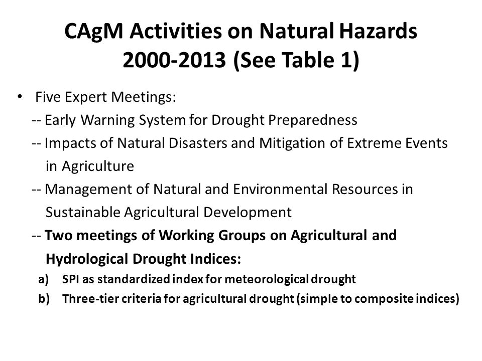 Climate Extremes Drought Flood Heavy Rain Hurricanes Wind Dryness Heat Wave Cold Wave Natural Hazard Freeze Agriculture: Crops, Livestock, Forests: Water: Irrigation, Urban, Industrial Ecosystems, Environment Loss of life and Property Loss of life and Property Storm Surge Saline intrusion, Beach erosion, Water contamination, Power disruption Damage to Crops Sectoral Impacts Loss of productivity Food security Competition, Quality, Efficiency Destruction of Biodiversity Quality of Life Coastal Ecosystem