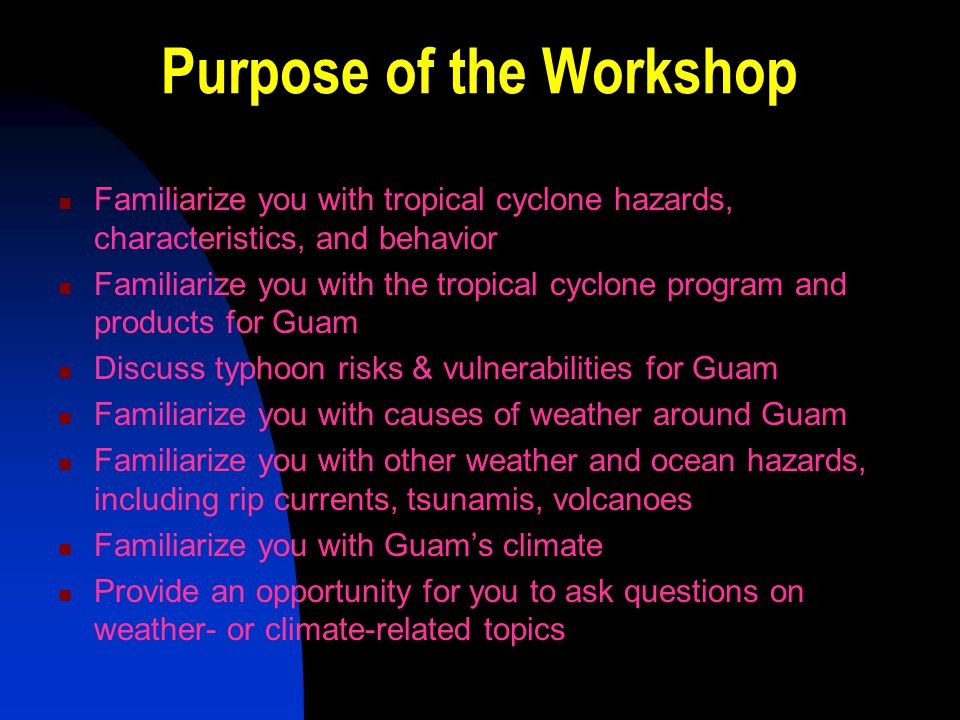 Tropical Cyclone Topics Tropical Cyclone Characteristics, Behavior and Hazards NWS Tropical Cyclone Program NWS Tropical Cyclone Products Timing of Products