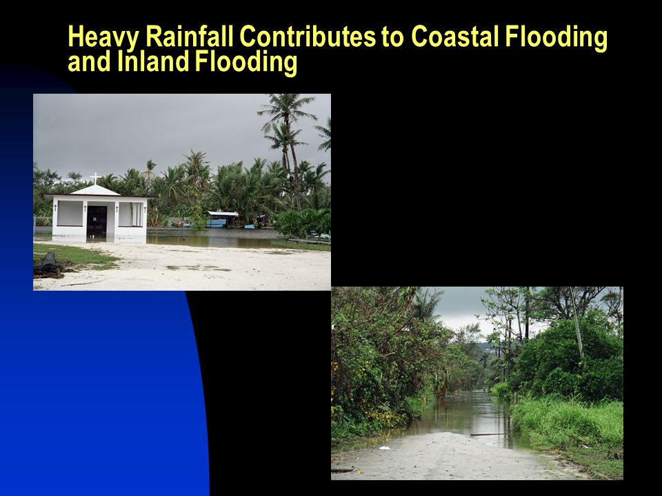 Heavy Rainfall Contributes to Coastal Flooding and Inland Flooding