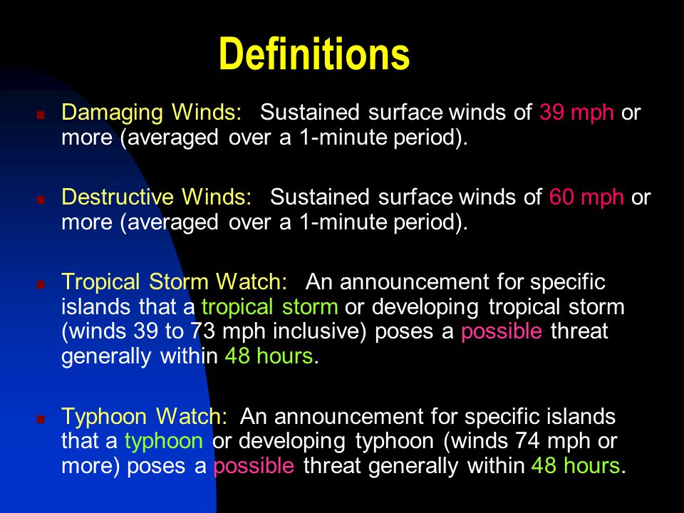 Definitions Damaging Winds: Sustained surface winds of 39 mph or more (averaged over a 1-minute period). Destructive Winds: Sustained surface winds of