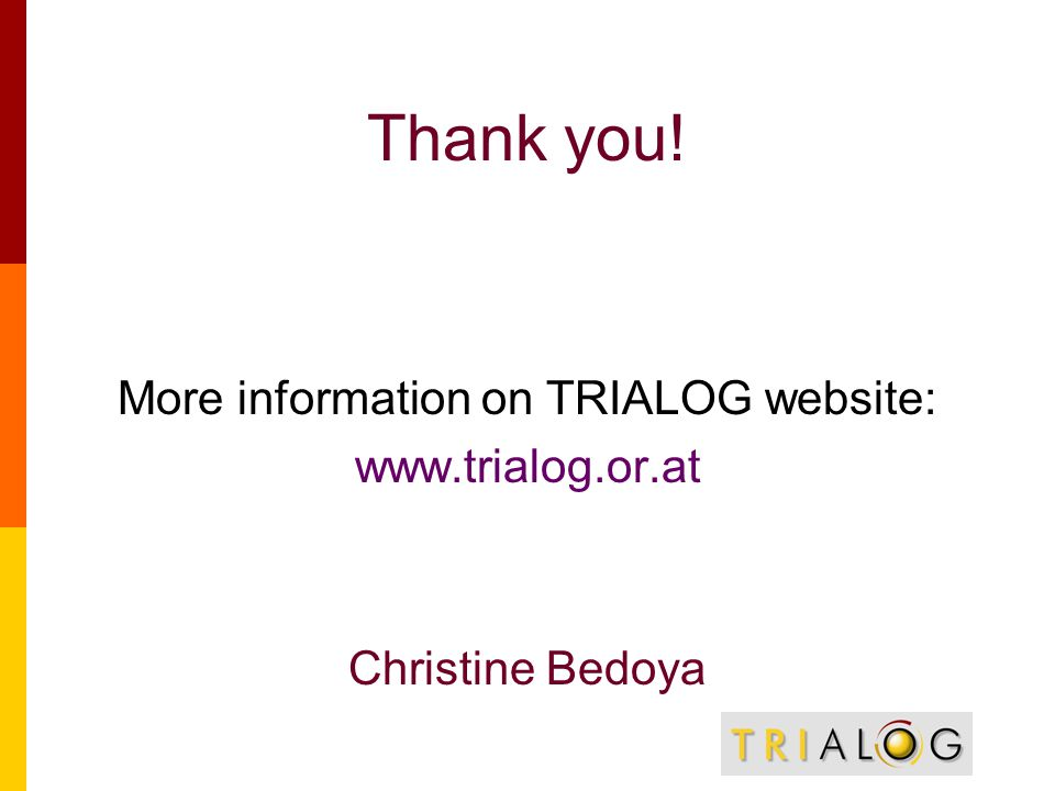 Thank you! More information on TRIALOG website:   Christine Bedoya