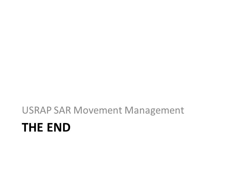 THE END USRAP SAR Movement Management