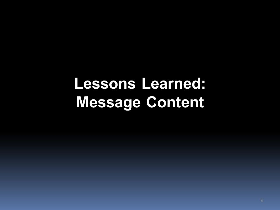 Lessons Learned: Message Content 9