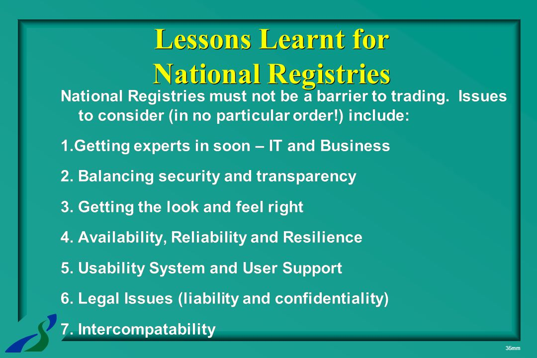 35mm National Registries must not be a barrier to trading.