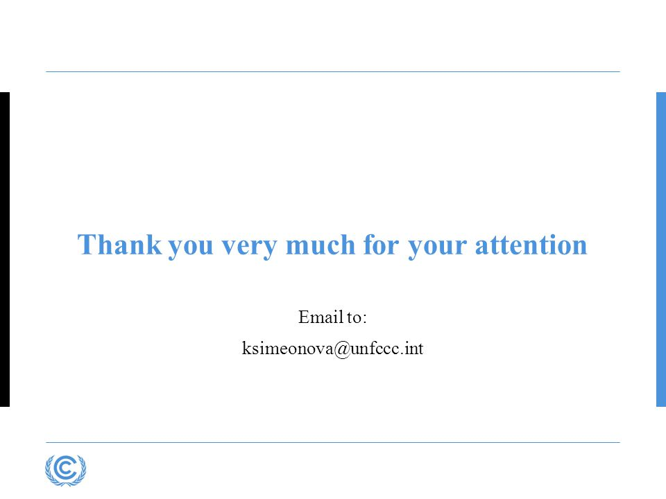Thank you very much for your attention Email to: ksimeonova@unfccc.int