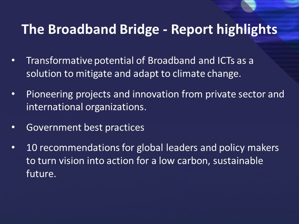 The Broadband Bridge - Report highlights Transformative potential of Broadband and ICTs as a solution to mitigate and adapt to climate change. Pioneer