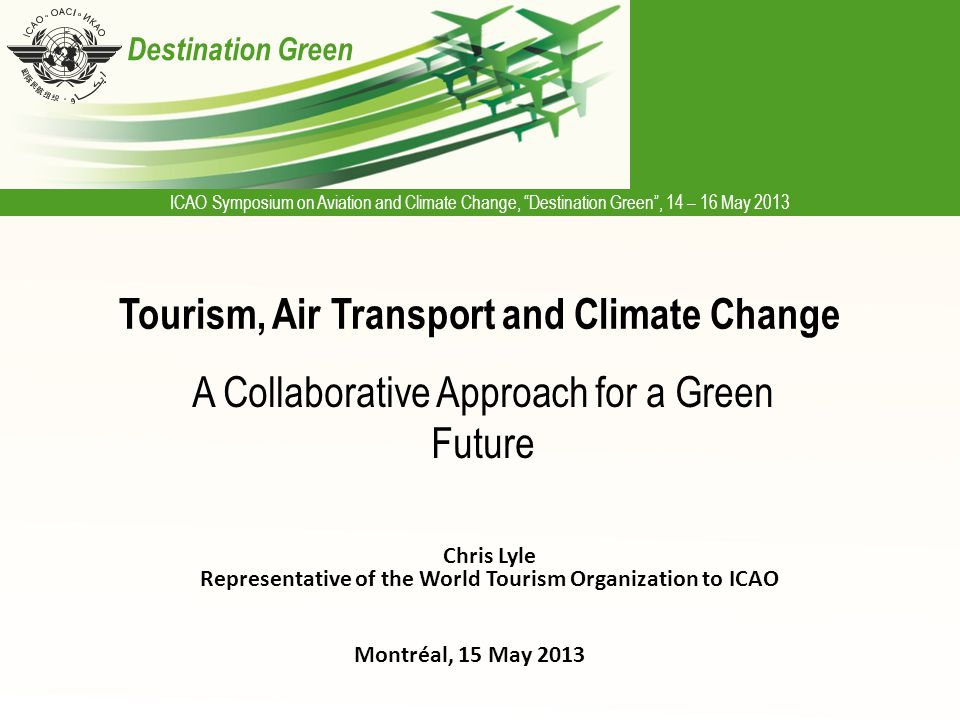 Tourism and climate change mitigation While there are many options to reduce emissions [in the tourism sector], by far the greatest potential is related to air travel Climate Change and Tourism: Responding to Global Challenges , eCLAT, September 2007 While every effort continues to be taken by UNWTO, tourism administrations and industry in local transport, accommodation, activities, etc, mitigation of air transport emissions is critical