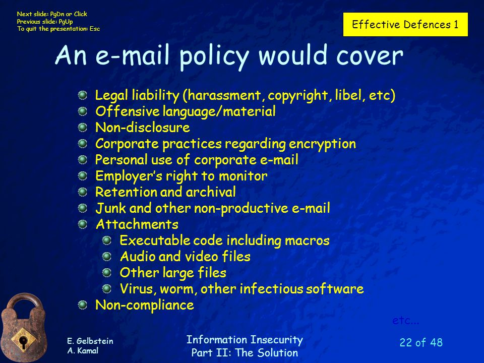 E. Gelbstein A. Kamal Information Insecurity Part II: The Solution Next slide: PgDn or Click Previous slide: PgUp To quit the presentation: Esc 22 of