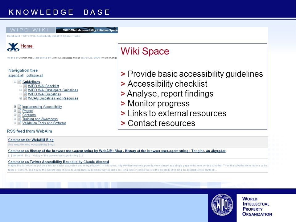K N O W L E D G E B A S E Wiki Space > Provide basic accessibility guidelines > Accessibility checklist > Analyse, report findings > Monitor progress > Links to external resources > Contact resources