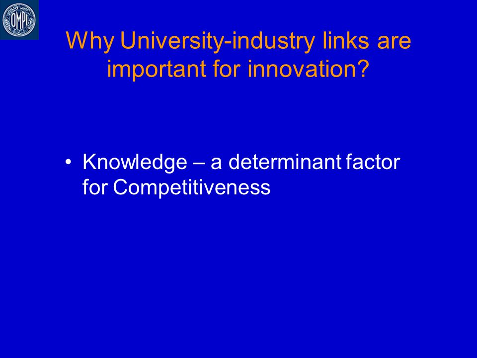 Why University-industry links are important for innovation? Knowledge – a determinant factor for Competitiveness