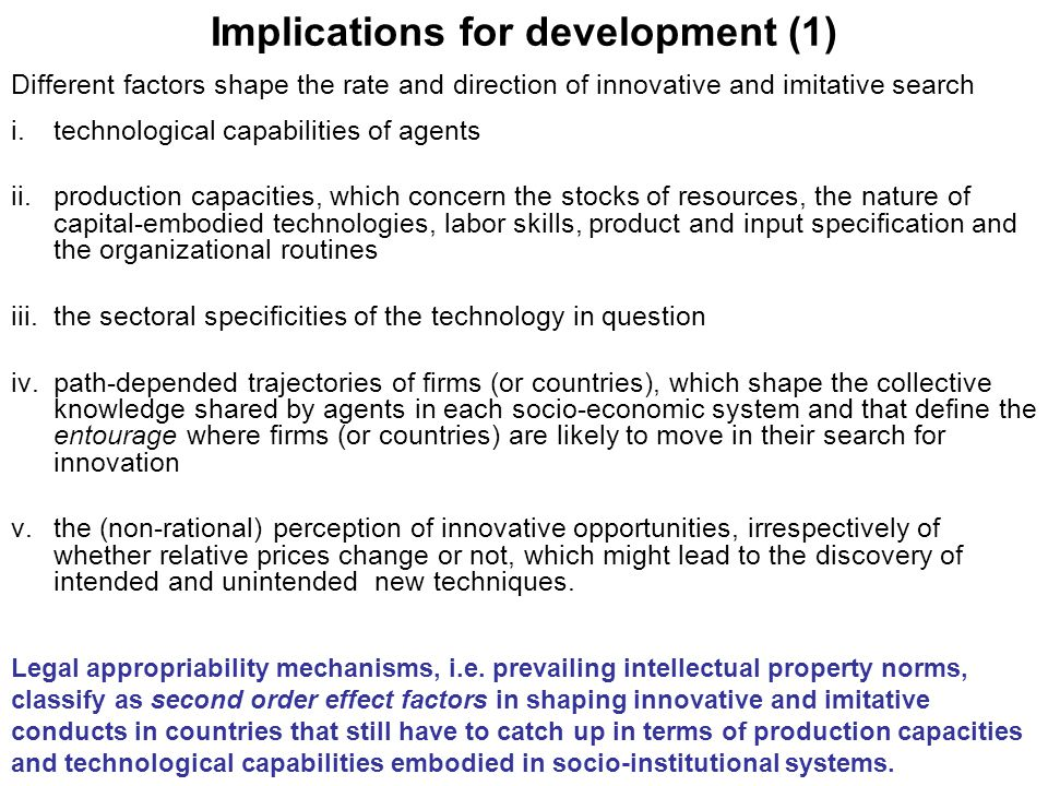 Implications for development (1) i.technological capabilities of agents ii.production capacities, which concern the stocks of resources, the nature of