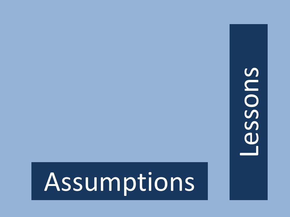 Lessons Assumptions
