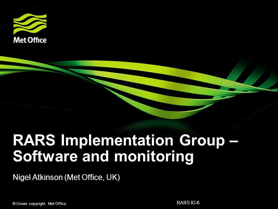 RARS-IG-6 25-26 Oct 2012© Crown copyright Met Office Météo-France EARS monitoring