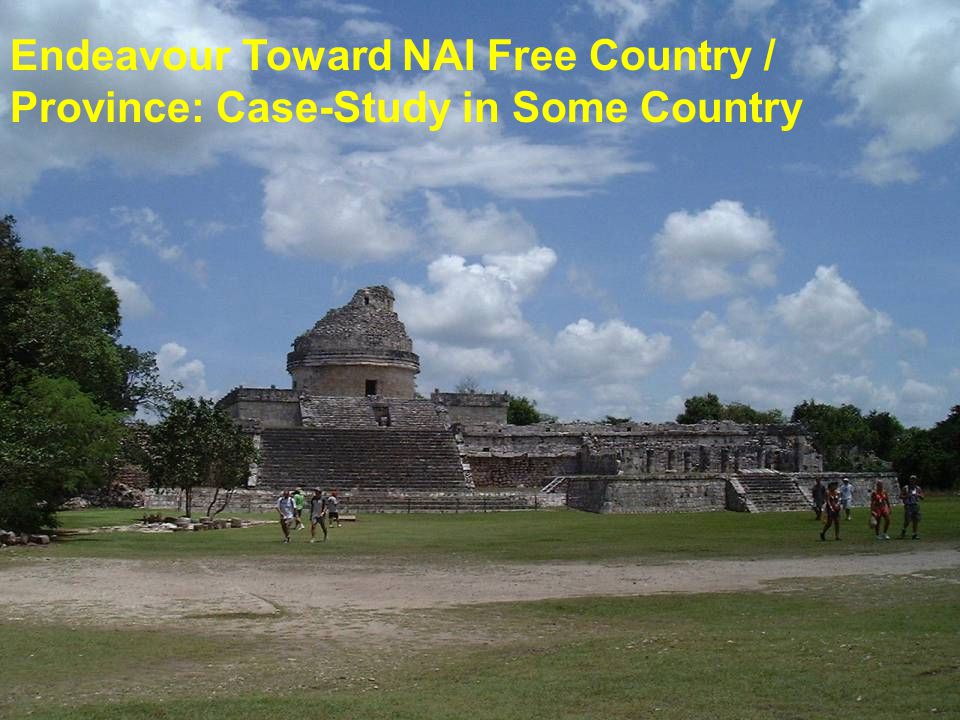 Endeavour Toward NAI Free Country / Province: Case-Study in Some Country