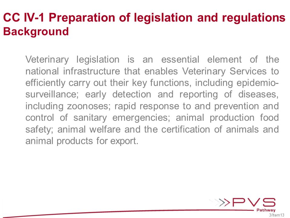 IV-2 Implementation of legislation and regulations and stakeholder compliance The authority and capability of the VS to ensure that stakeholders are in compliance with legislation and regulations under the VS mandate.