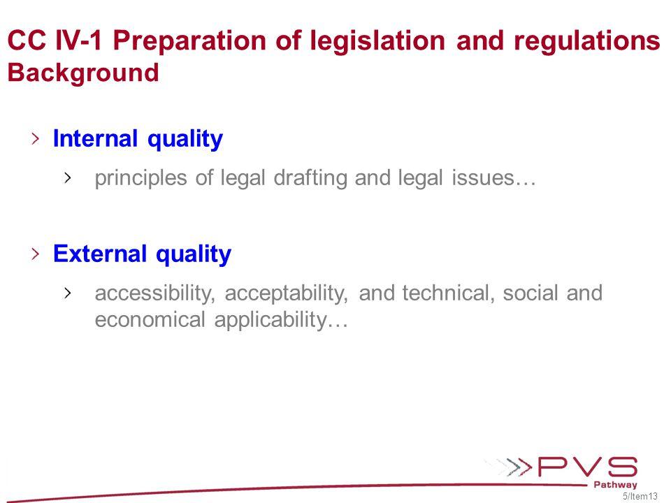 Internal quality Legislation = legislative power Regulation = executive power Treaties CC IV-1 Preparation of legislation and regulations Background 6/Item13